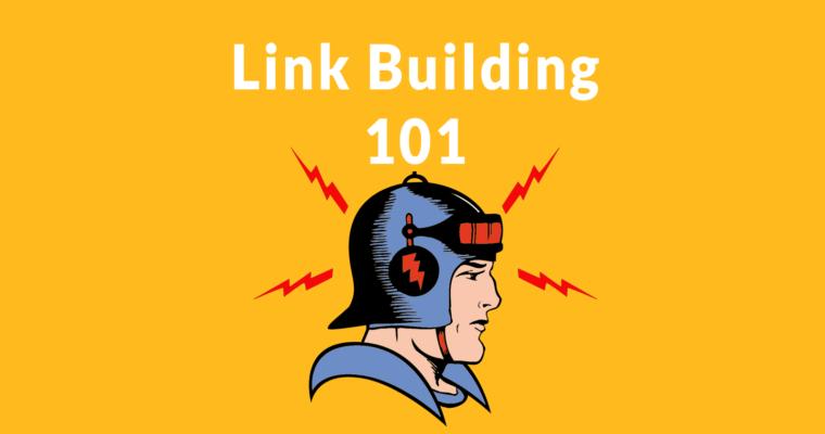 Link Building 101:建议链接方法