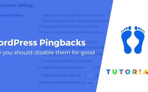 WordPress Pingbacks和Trackbacks解释+为什么要禁用它们