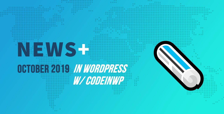 2019年10月WordPress新闻w / CodeinWP