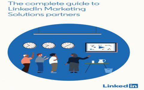 LinkedIn营销解决方案合作伙伴完整指南|领英