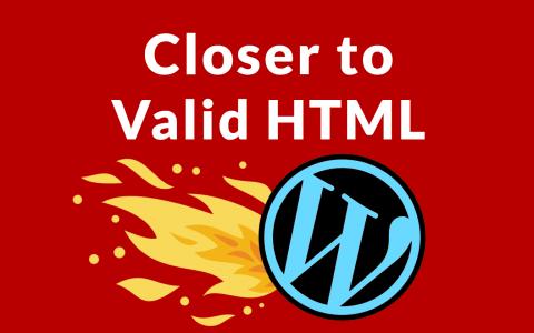 WordPress 5.3更加接近有效的HTML