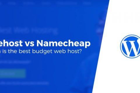 Bluehost vs Namecheap:2020年哪个是您需要的最佳主机?