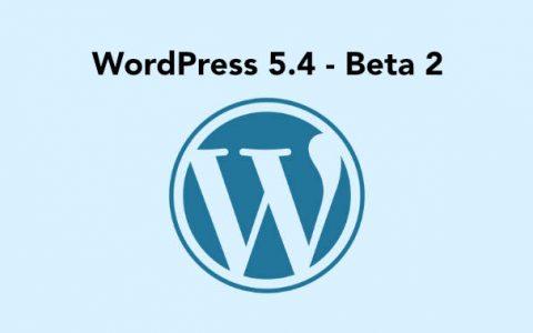 WordPress 5.4 Beta 2现在可以进行测试