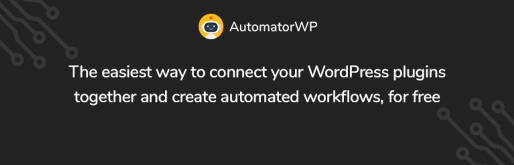automatorwp-如何使WordPress中的几乎所有东西自动化AutomatorWP:如何使WordPress中的几乎所有内容自动化