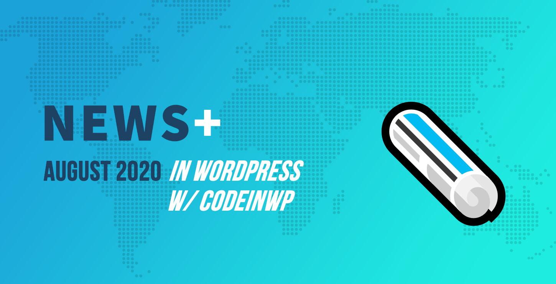 2020年8月WordPress新闻w / CodeinWP