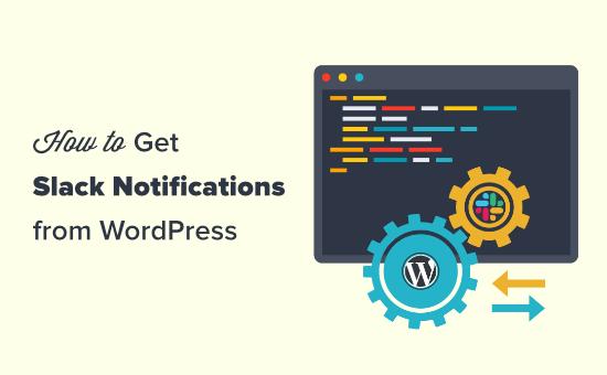 slack-notifications-wordpress-550x340-1