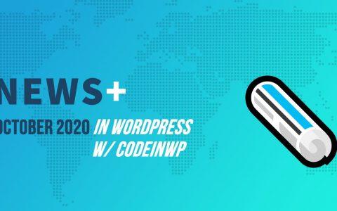 WordPress 5.5修复,主题摘牌,Mullenweg vs Jamstack?️2020年10月WordPress新闻w / CodeinWP