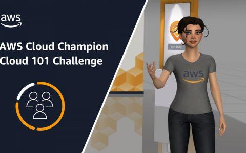 AWS Cloud Champion Cloud 101挑战:在新的游戏化教程中了解云