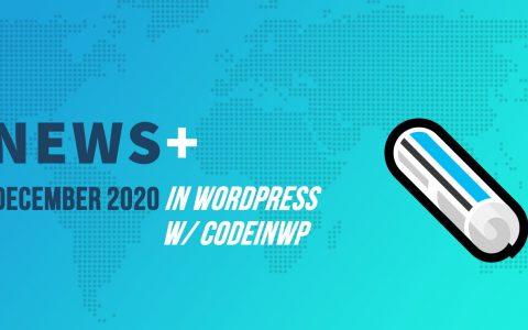 WordPress 5.6 RC,WordPress.com与保守树屋,Envato收入?️2020年12月WordPress新闻w / CodeinWP