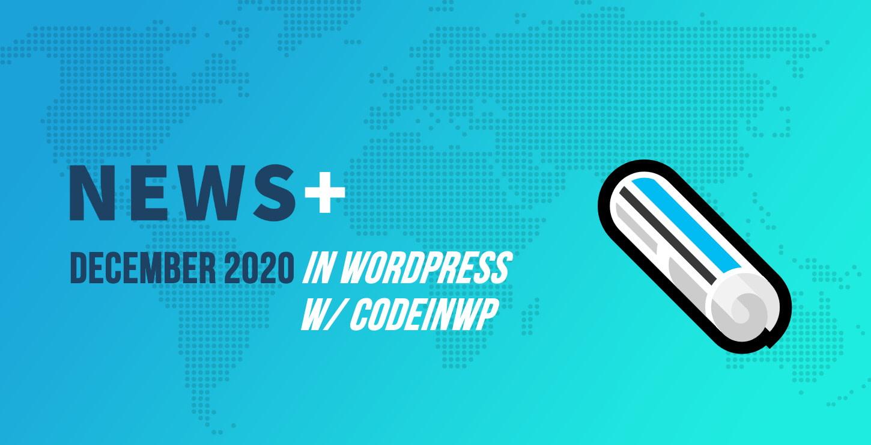 WordPress 5.6 RC,WordPress.com与保守树屋,Envato收益-2020年12月WordPress新闻w / CodeinWP