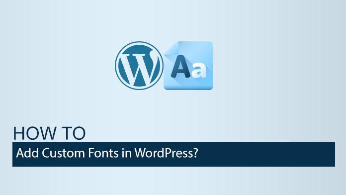 如何将自定义字体添加到WordPress
