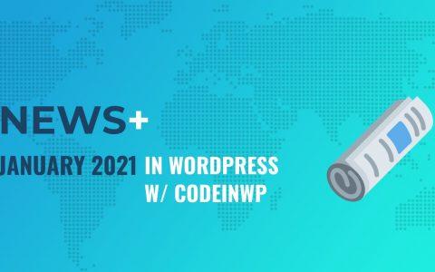 "WordPress 5.6在这里,言行一致,"" Learn WordPress""启动?️2021年1月WordPress新闻(含CodeinWP)"