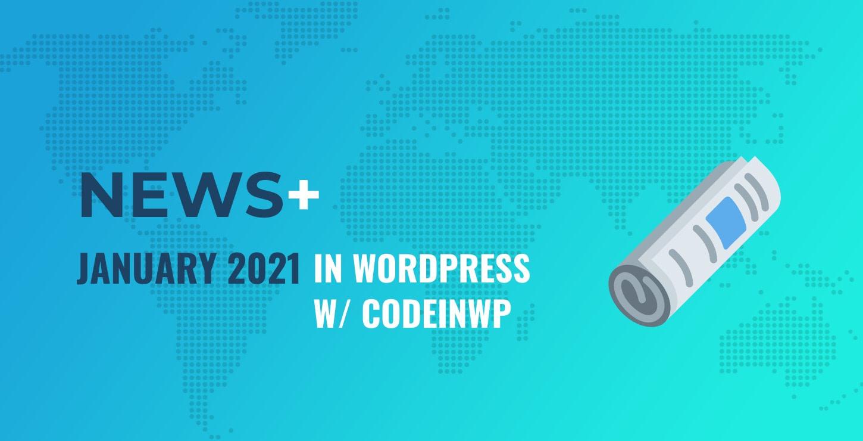 "WordPress 5.6即将发布,单词状态,""学习WordPress""发布-2021年1月带有CodeinWP的WordPress新闻"