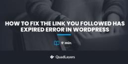 如何修复您关注的链接在WordPress中已过期错误