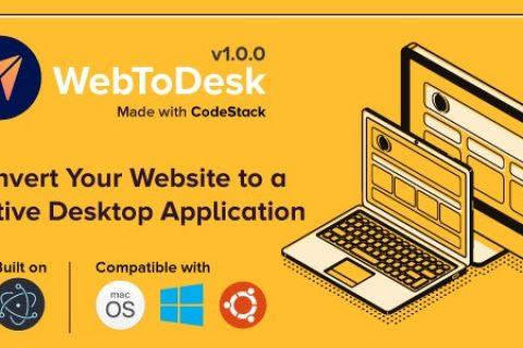 WebToDesk v1.0 –将您的网站转换为本地桌面应用程序