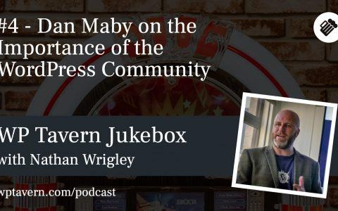 #4 – Dan Maby 谈 WordPress 社区的重要性