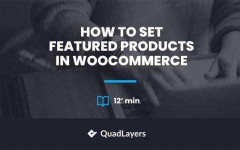 如何在 WooCommerce 中设置和显示特色产品